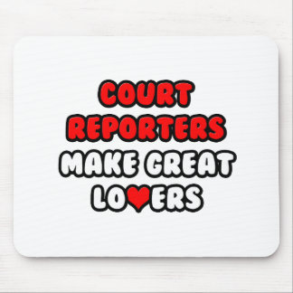 Court Reporters Make Great Lovers Mouse Pad
