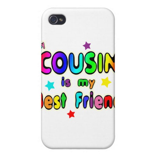 Cousin Best Friend Covers For iPhone 4