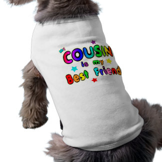 Cousin Best Friend Dog Clothing