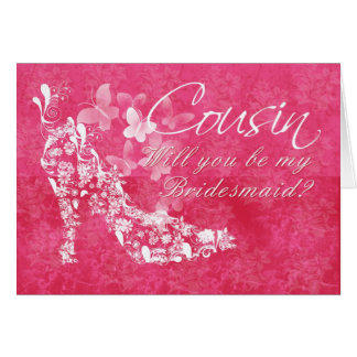 Cousin Bridesmaid, will you be my  Bridesmaid Card