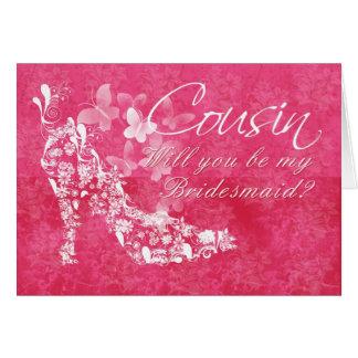 Cousin Bridesmaid, will you be my  Bridesmaid Card