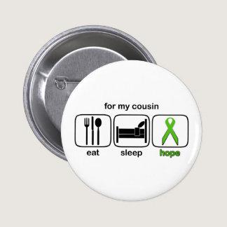 Cousin Eat Sleep Hope - Lymphoma Button