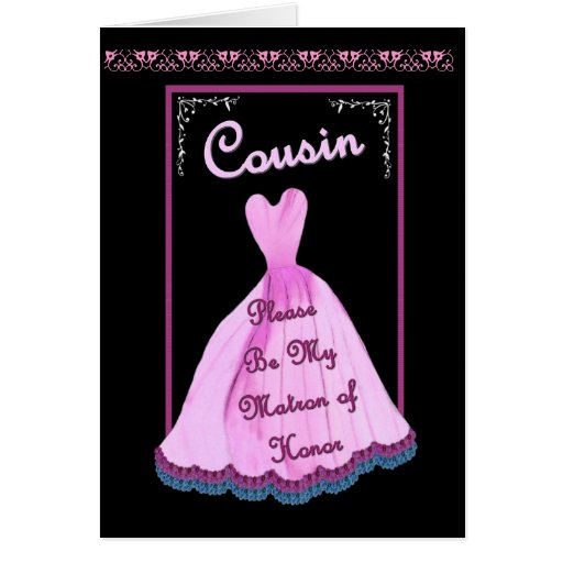 COUSIN Matron of Honor -  PINK Gown Flowered Trim Greeting Cards