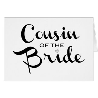 Cousin of Bride Black on White Greeting Cards