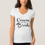 Cousin of Bride Black on White T-Shirt