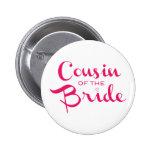 Cousin of Bride Pink White 2 Inch Round Button