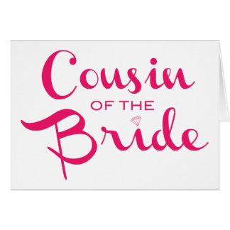 Cousin of Bride Pink White Greeting Cards