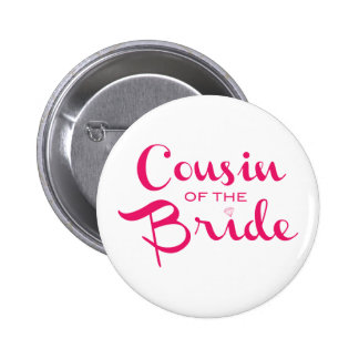 Cousin of Bride Pink White Pinback Button
