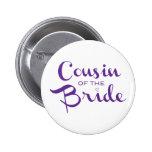 Cousin of Bride Purple on White 2 Inch Round Button