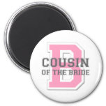 Cousin of the Bride Cheer Refrigerator Magnet