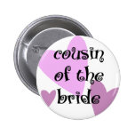 Cousin of the Bride Pinback Buttons