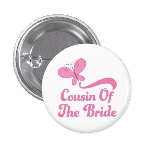 Cousin of the Bride Wedding Party Pinback Buttons