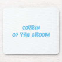 Cousin of the Groom Mouse Pad