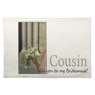 Cousin Please be Bridesmaid Placemat
