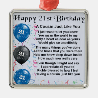 Cousin Poem 21st Birthday Metal Ornament