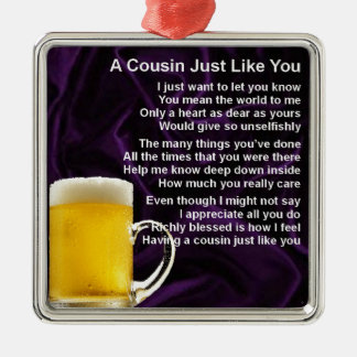 Cousin poem - Beer Design Metal Ornament