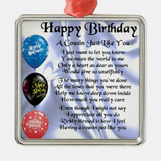 Cousin poem  Happy Birthday Metal Ornament