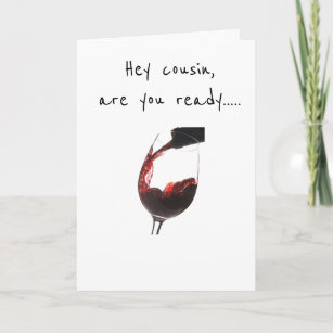 COUSIN READY TO CELEBRATE YOUR BIRTHDAY CARD