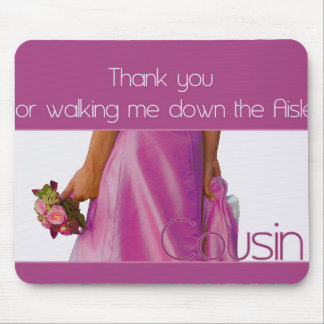 Cousin Thanks for Walking me down Aisle Mouse Pad