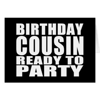 Cousins : Birthday Cousin Ready to Party Card