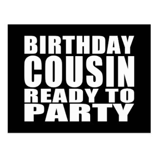 Cousins : Birthday Cousin Ready to Party Postcard