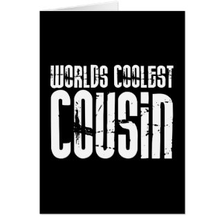 Cousins Birthday Parties : Worlds Coolest Cousin Card