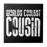 Cousins Birthday Parties : Worlds Coolest Cousin Tile
