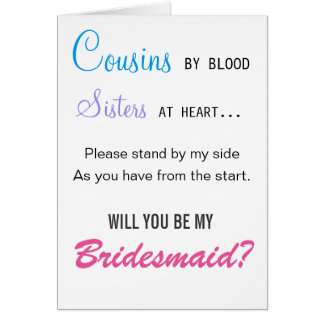 Cousins by blood, Sisters at heart - bridesmaid Card