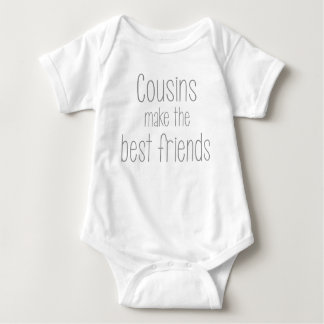 Cousins Make The Best Friends Baby Body Suit Baby Bodysuit