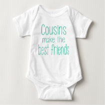Cousins Make the Best Friends Baby Outfit Baby Bodysuit