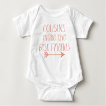 Cousins Make The Best Friends Body Suit Baby Bodysuit