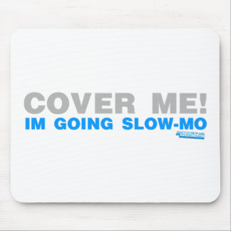 Cover Me! I'm Going Slow-mo Gamer Gaming Paintball Mouse Pad