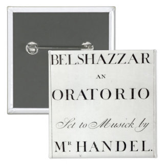 Cover of the score for Belshazzar by Handel Pinback Button