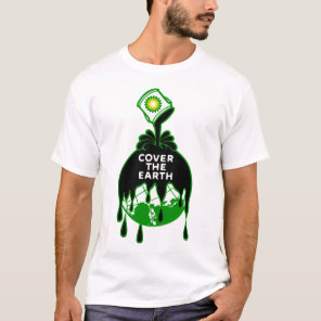 cover the earth bp gulf oil spill exxon T-Shirt
