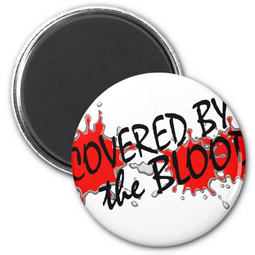 Covered by the Blood 2 Inch Round Magnet
