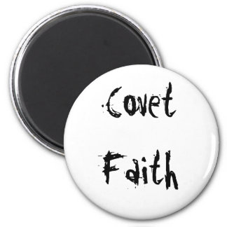 Covet Faith 2 Inch Round Magnet
