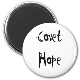 Covet Hope 2 Inch Round Magnet