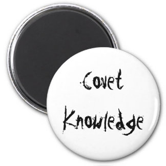 Covet Knowledge 2 Inch Round Magnet