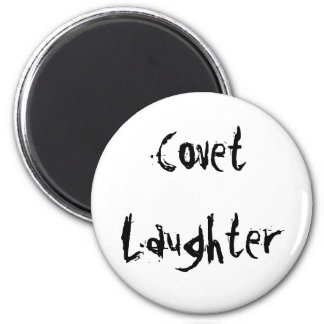 Covet Laughter 2 Inch Round Magnet