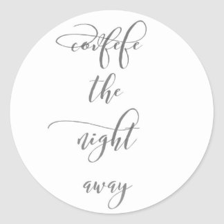 Covfefe Card Covfefe The Night away  funny card Classic Round Sticker
