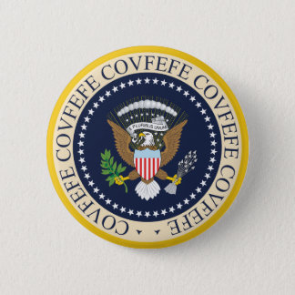 COVFEFE PRESIDENTIAL SEAL BUTTON