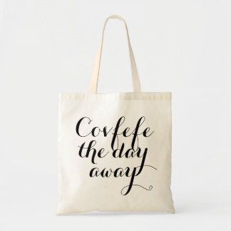 Covfefe the day away | funny women's totebag tote bag