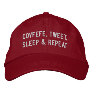 COVFEFE, TWEET, SLEEP, REPEAT | funny red Embroidered Baseball Hat