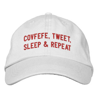 COVFEFE, TWEET, SLEEP, REPEAT | funny white Embroidered Baseball Hat
