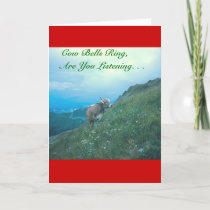"""""""COW BELLS RING, ARE YOU LISTENING?"""" (SWISS COW) HOLIDAY CARD"""