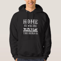 Cow Cattle Home Is Where The Herd Is Farmer Life Hoodie