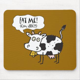 Cow Eat Me I'm Juicy Mouse Pad