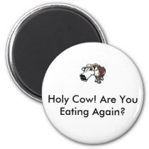 Cow Eating 1, Holy Cow! Are You Eating Again? Magnet