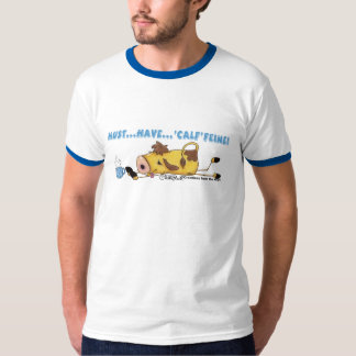 Cow on Calffeine Tee Shirt
