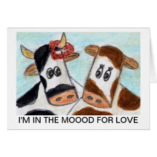 Cow Valentines Day 'I'm in the Moood for Love art Card